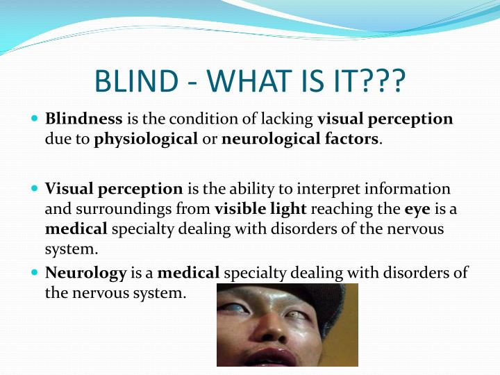 Blind what is it
