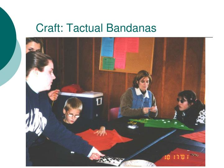 Craft: Tactual Bandanas