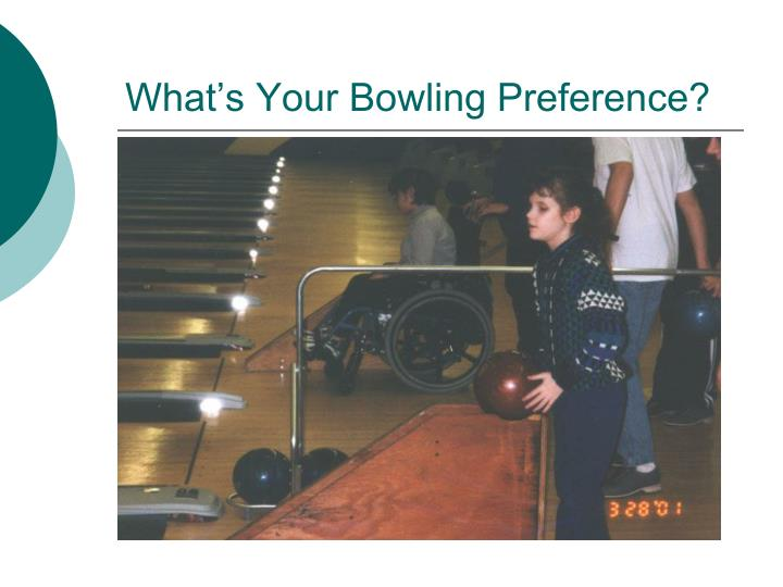 What's Your Bowling Preference?