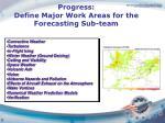 progress define major work areas for the forecasting sub team