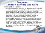 progress identify barriers and risks