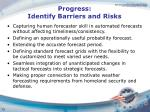 progress identify barriers and risks1