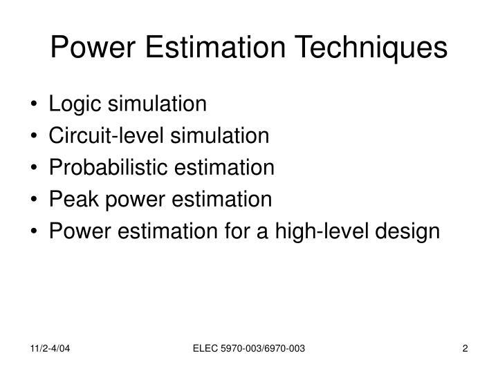 Power estimation techniques