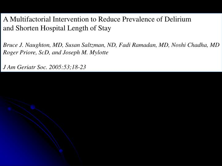 A Multifactorial Intervention to Reduce Prevalence of Delirium