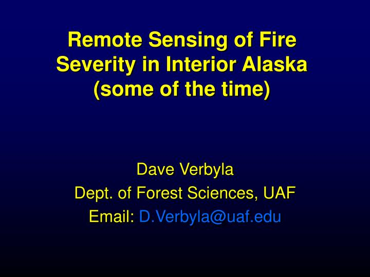 Remote sensing of fire severity in interior alaska some of the time