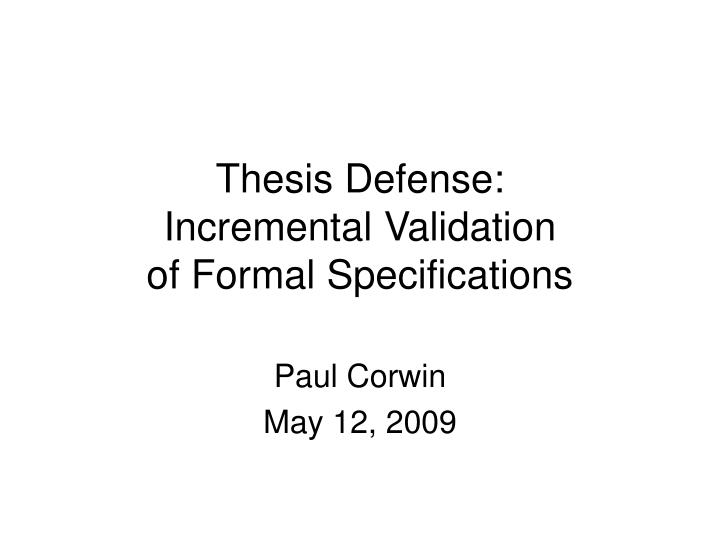 thesis defense incremental validation of formal specifications n.