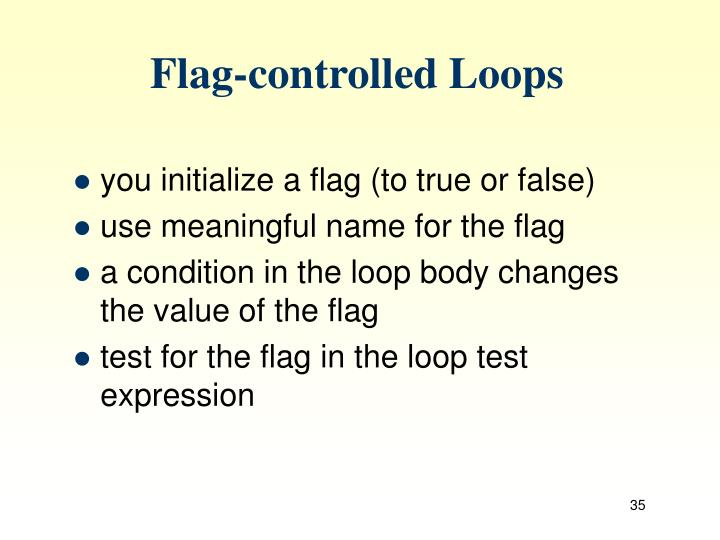 Flag-controlled Loops
