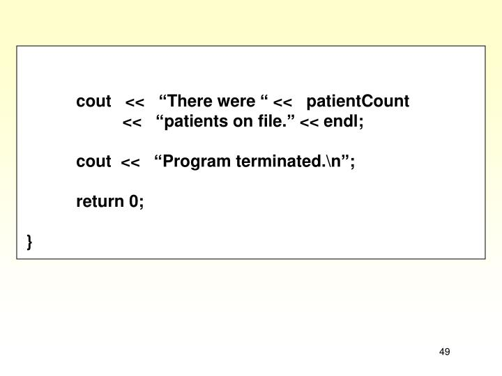 "cout   <<   ""There were "" <<   patientCount"