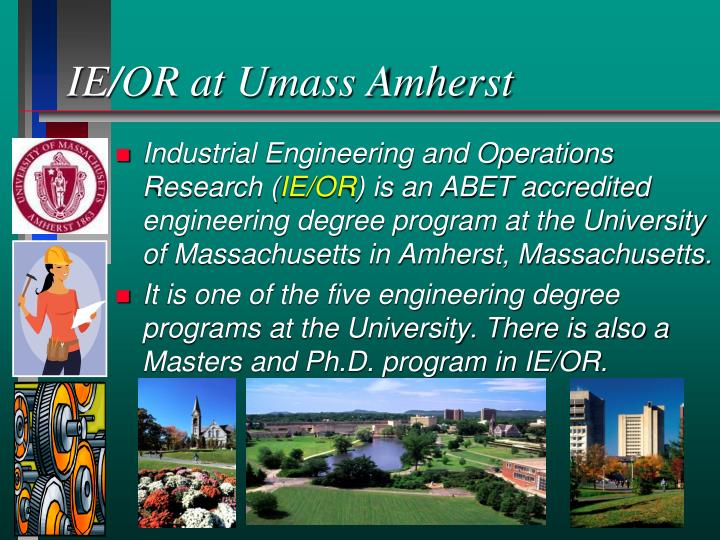 IE/OR at Umass Amherst