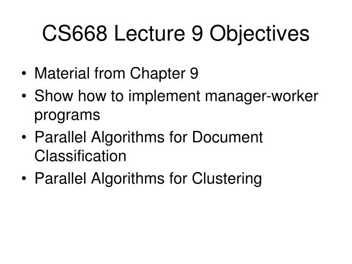 cs668 lecture 9 objectives n.