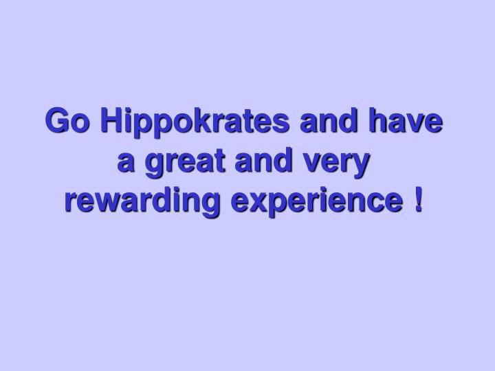 Go Hippokrates and have a great and very rewarding experience !