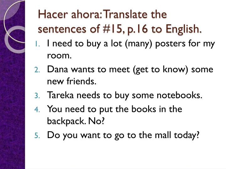 PPT - Hacer ahora : Translate the sentences of #15, p 16 to