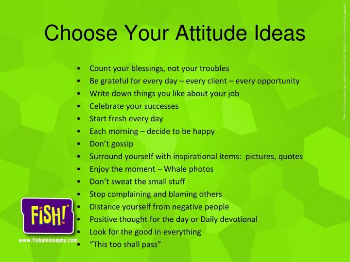 Choose Your Attitude Ideas