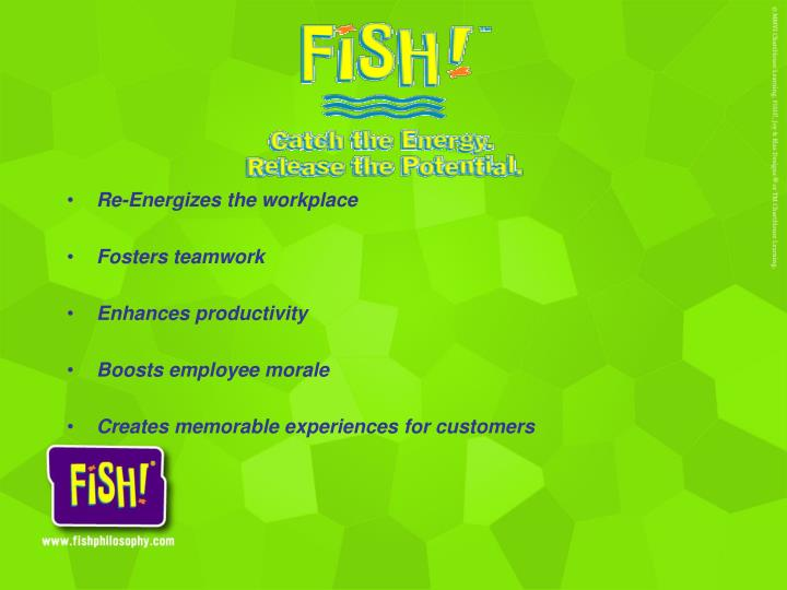 Re-Energizes the workplace
