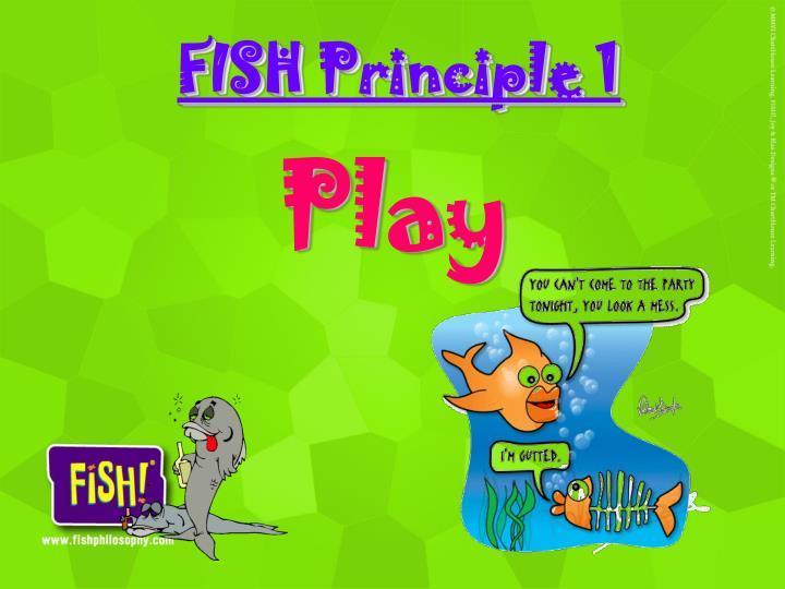 FISH Principle 1
