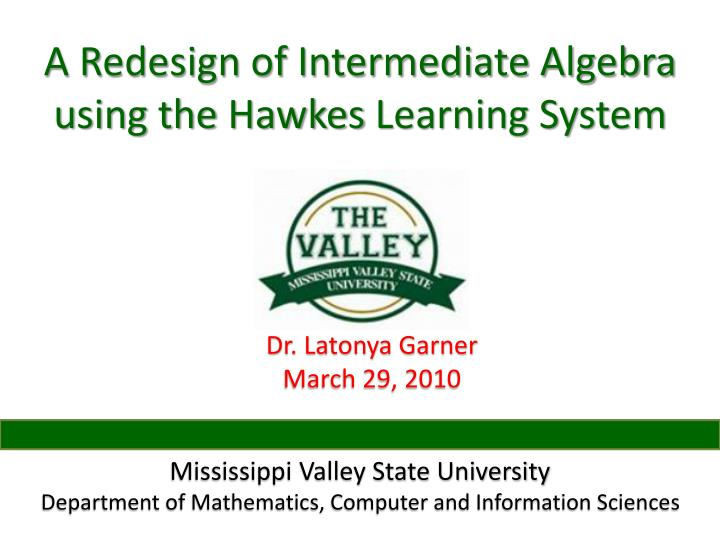 a redesign of intermediate algebra using the hawkes learning system n.