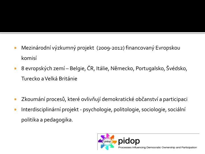 Mezinárodní výzkumný projekt  (2009-2012) financovaný Evropskou komisí
