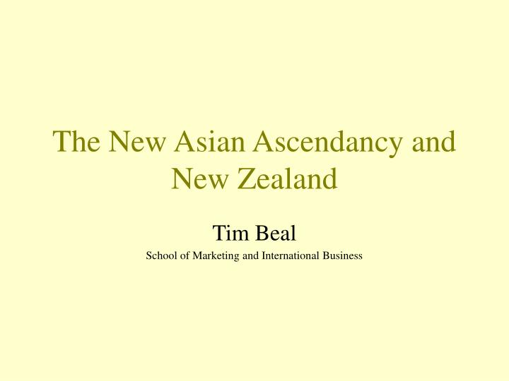 the new asian ascendancy and new zealand n.