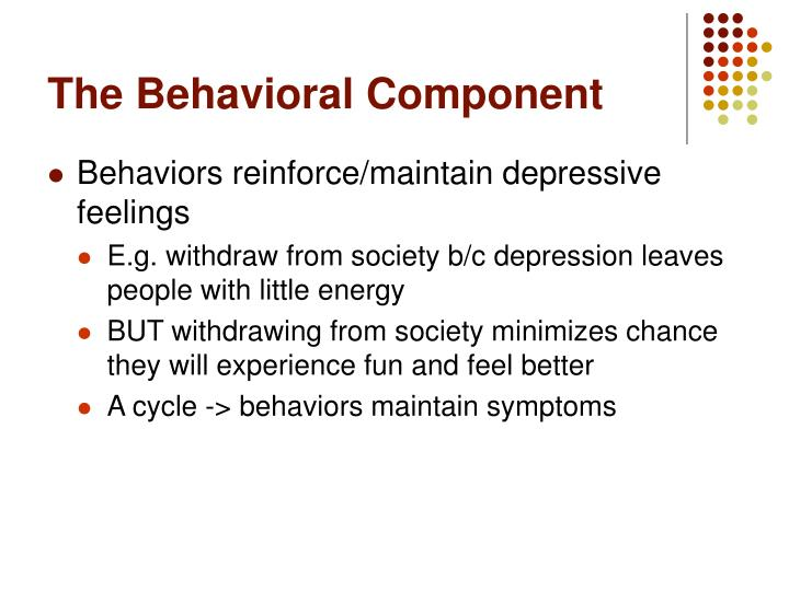 The Behavioral Component