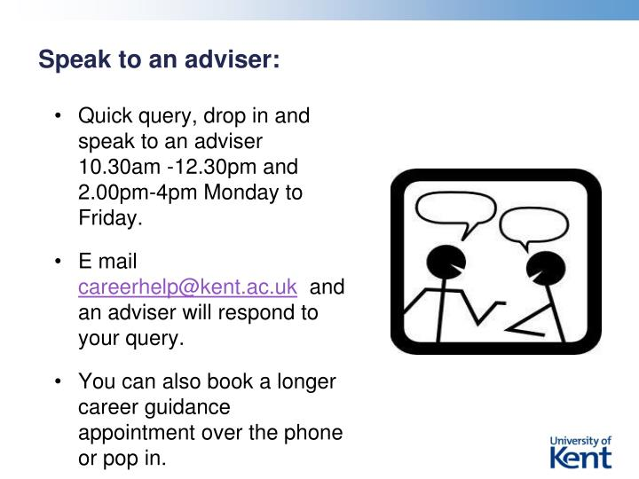 Speak to an adviser: