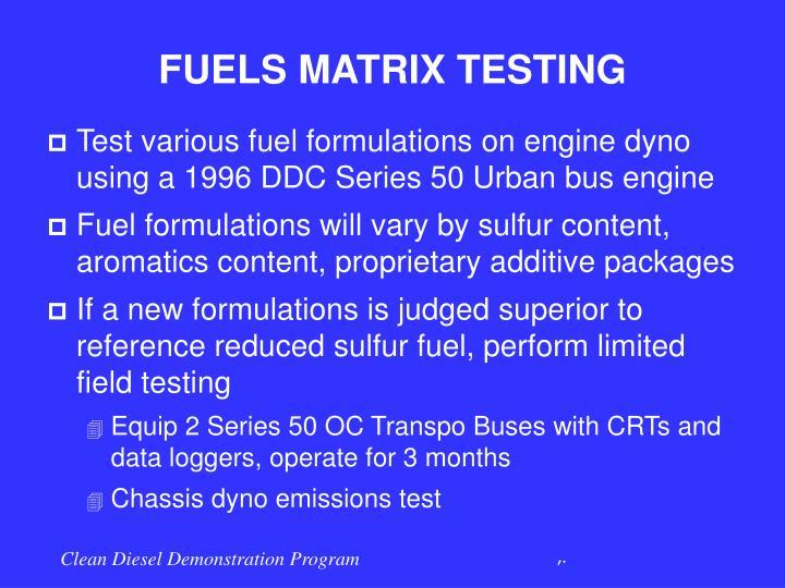 FUELS MATRIX TESTING