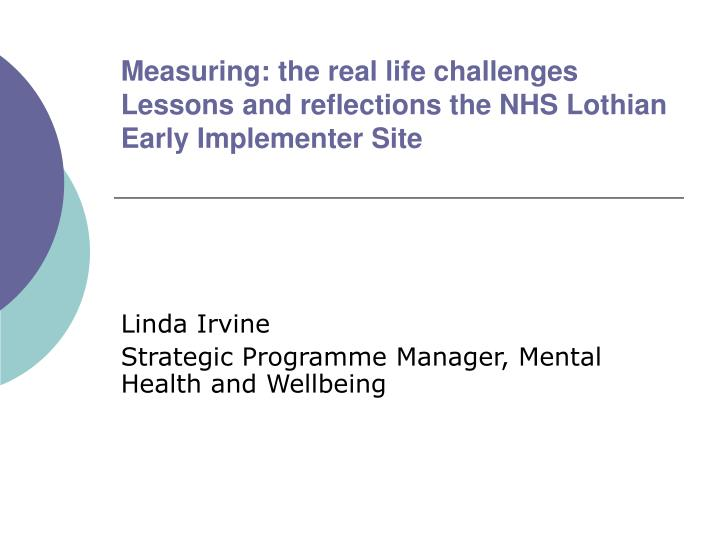 Measuring the real life challenges lessons and reflections the nhs lothian early implementer site
