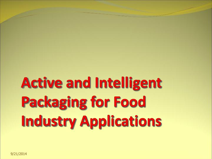 active and intelligent packaging for food industry applications n.