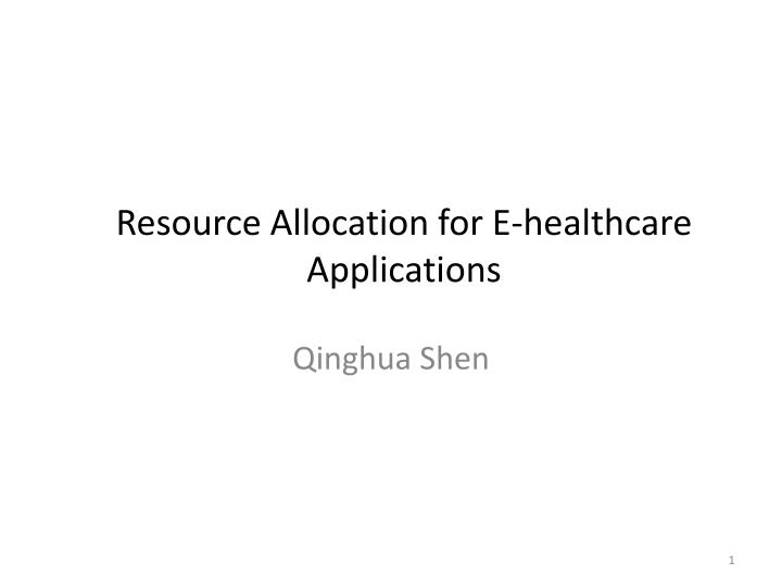 resource allocation for e healthcare applications n.