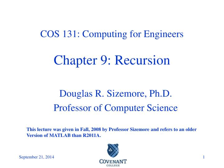 cos 131 computing for engineers chapter 9 recursion n.