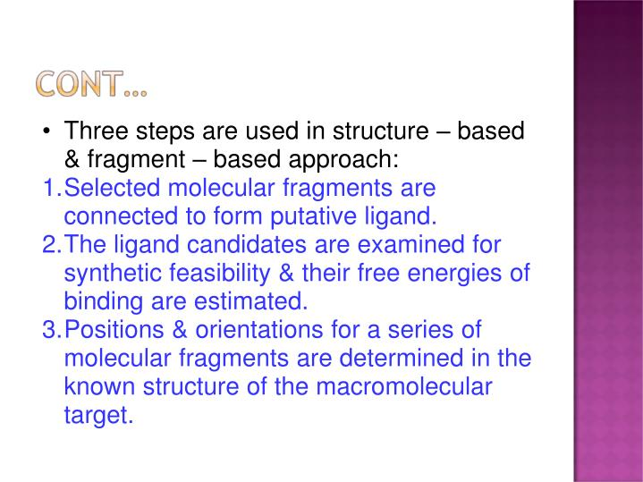 Three steps are used in structure – based & fragment – based approach: