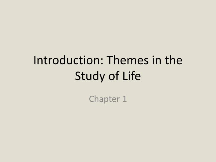 introduction themes in the study of life n.