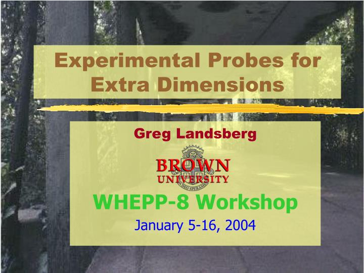 Experimental probes for extra dimensions