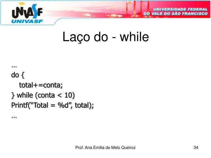 Laço do - while
