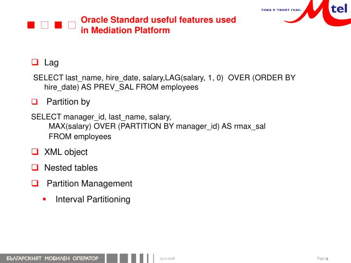 Oracle Standard useful features used