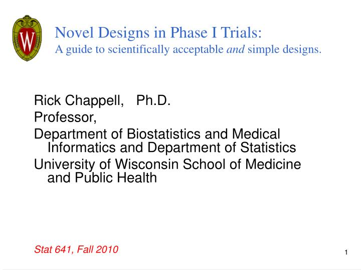 novel designs in phase i trials a guide to scientifically acceptable and simple designs n.