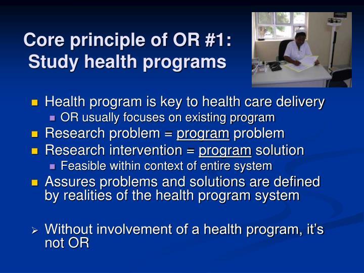Core principle of OR #1: