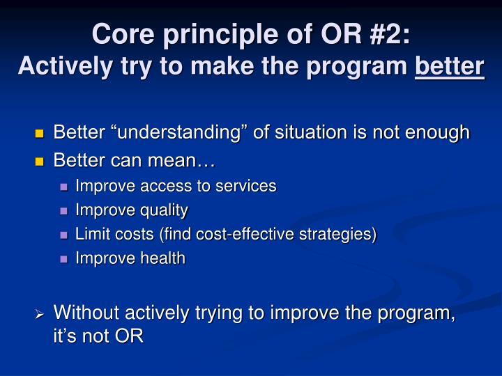 Core principle of OR #2: