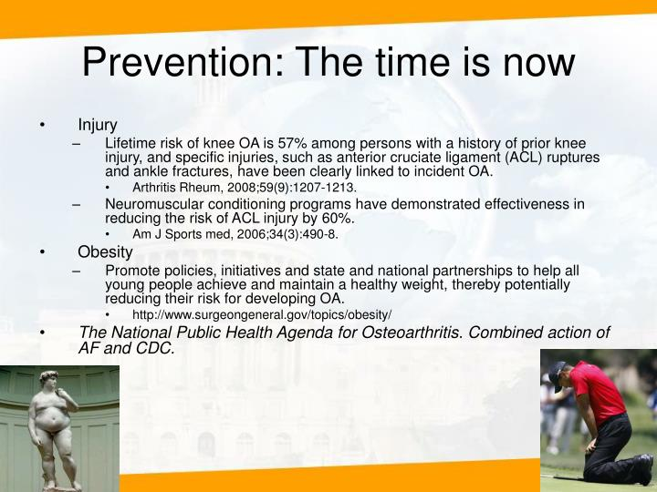 Prevention: The time is now