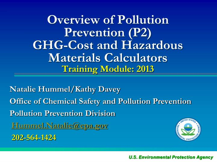 PPT - Natalie Hummel/Kathy Davey Office of Chemical Safety and