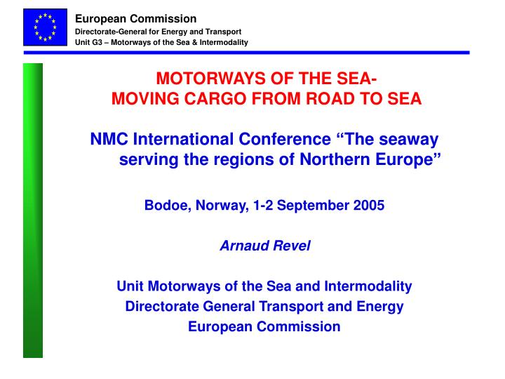Motorways of the sea moving cargo from road to sea