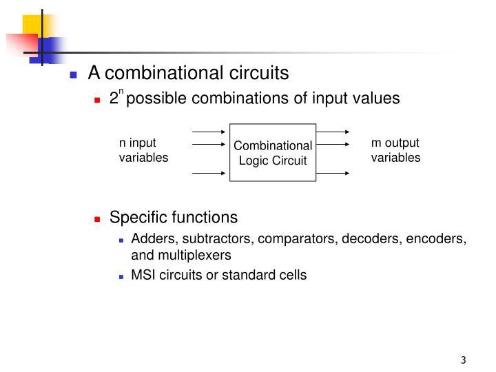 A combinational circuits