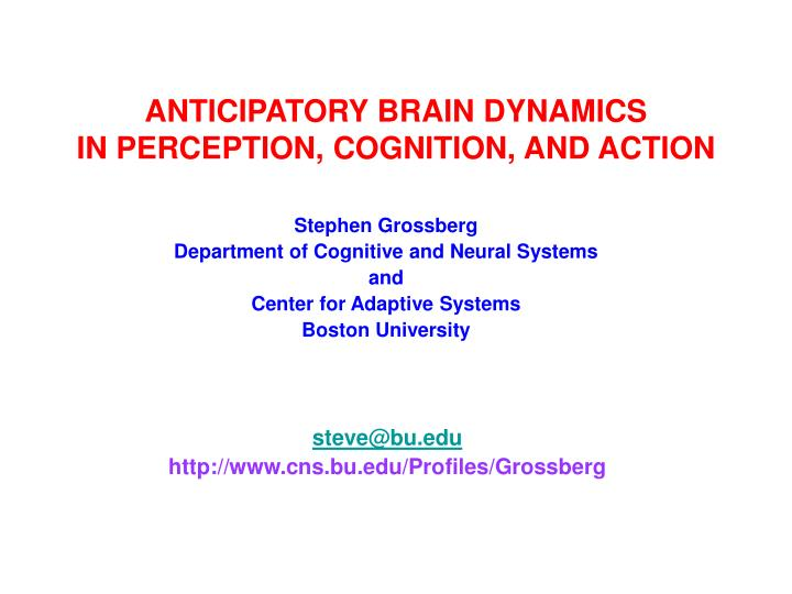anticipatory brain dynamics in perception cognition and action n.