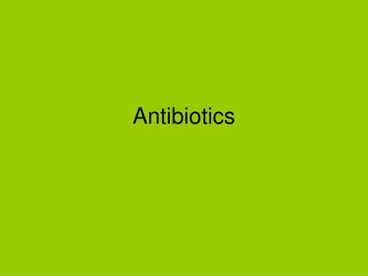 antibiotics n.