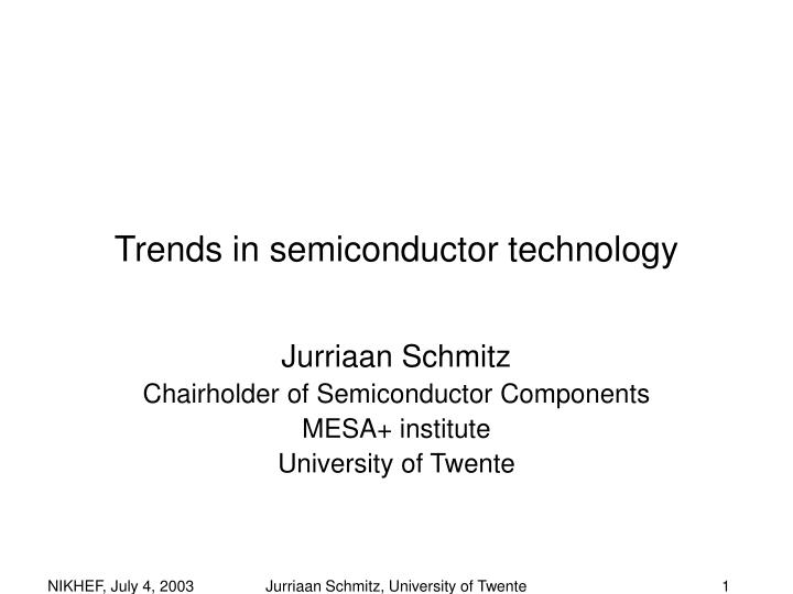 trends in semiconductor technology n.