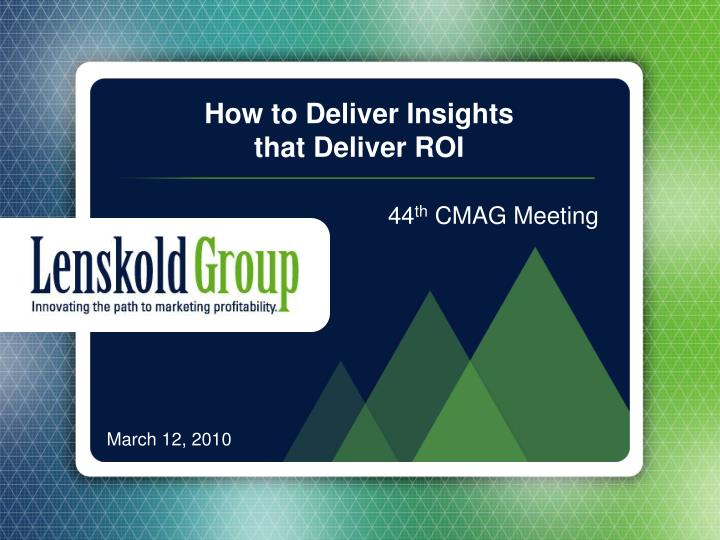 how to deliver insights that deliver roi n.