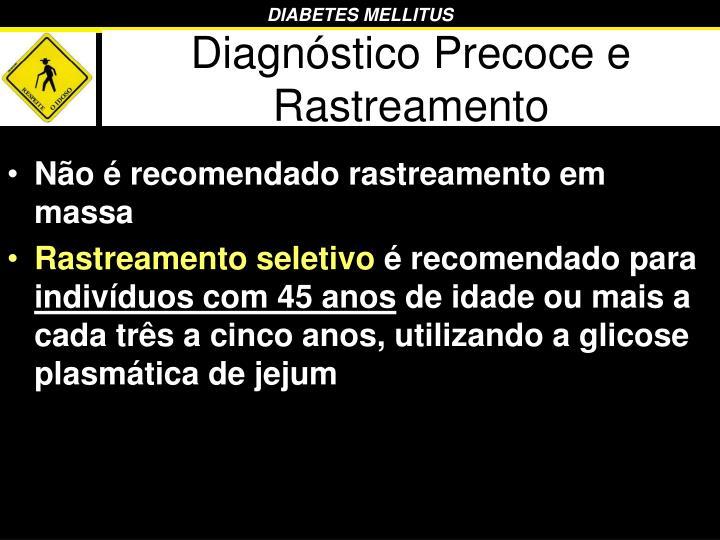 Diagnóstico Precoce e Rastreamento