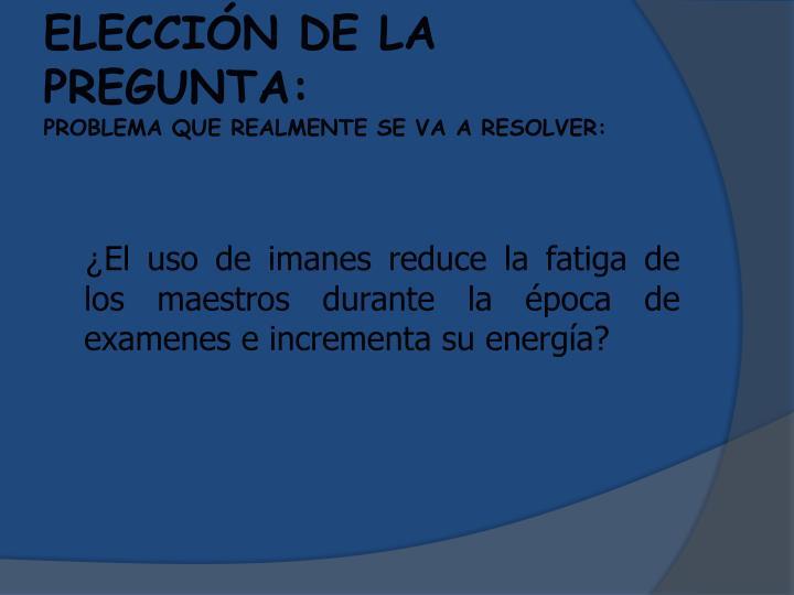 ELECCIÓN DE LA PREGUNTA