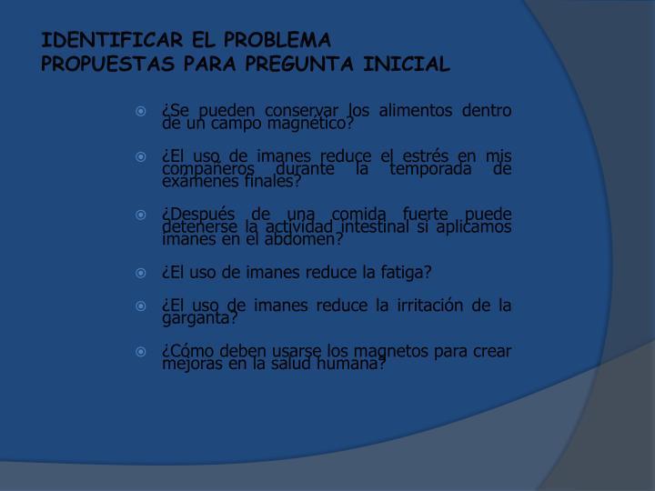Identificar el problema propuestas para pregunta inicial1
