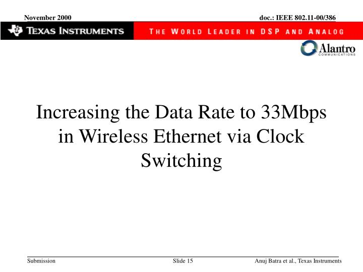 Increasing the Data Rate to 33Mbps in Wireless Ethernet via Clock Switching