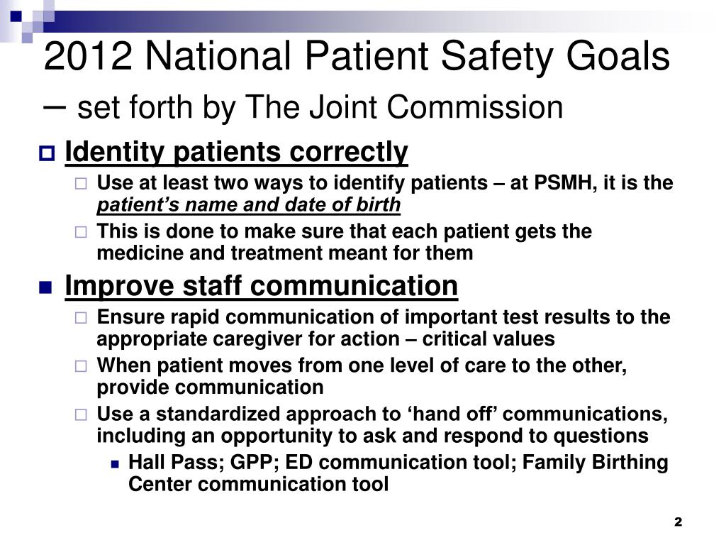 abib national patient safety goals The national patient safety goals (npsg) were established by the joint commission (tjc) and are updated each year they were meant to assist accredited organizations address specific areas of concern in regard to patient safety.